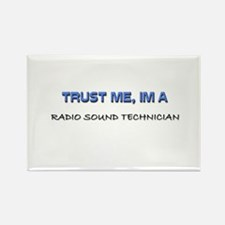 Trust Me I'm a Radio Sound Technician Rectangle Ma
