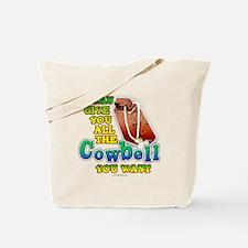 More Cowbell?... Tote Bag