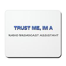 Trust Me I'm a Radio Broadcast Assistant Mousepad