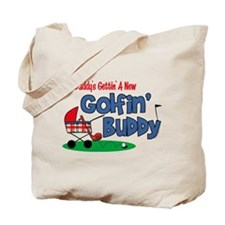 Daddy's New Golfing Buddy Tote Bag