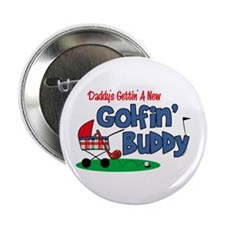 "Daddy's New Golfing Buddy 2.25"" Button"