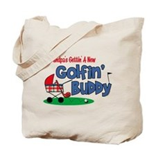 Grandpa's New Golfing Buddy Tote Bag