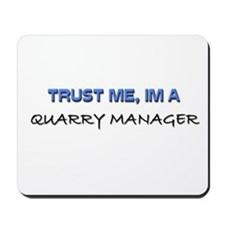 Trust Me I'm a Quarry Manager Mousepad