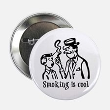 "Smoking is cool 2.25"" Button"