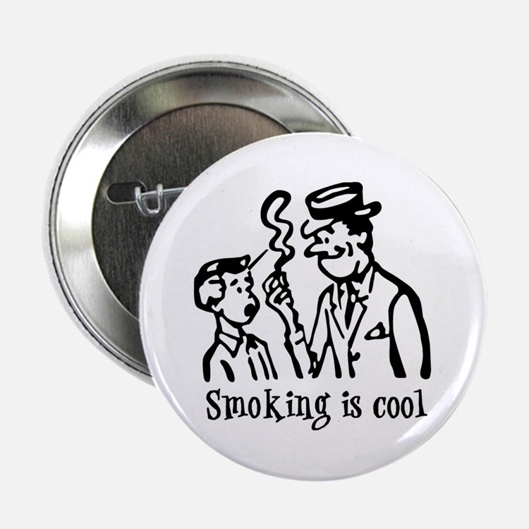 """Smoking is cool 2.25"""" Button"""