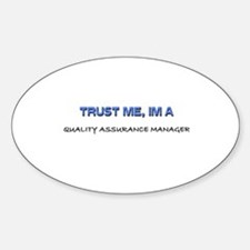 Trust Me I'm a Quality Assurance Manager Decal