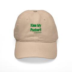 Kiss My Pucker!! Baseball Cap
