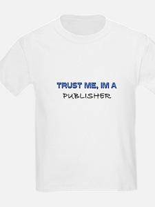 Trust Me I'm a Publisher T-Shirt
