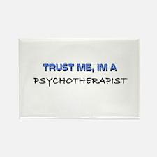 Trust Me I'm a Psychotherapist Rectangle Magnet