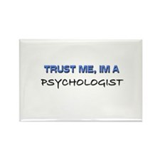 Trust Me I'm a Psychologist Rectangle Magnet