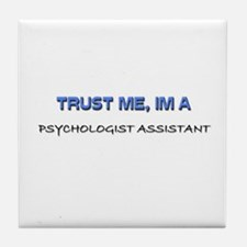 Trust Me I'm a Psychologist Assistant Tile Coaster