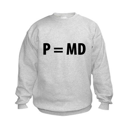 Med Student P=MD Kids Sweatshirt