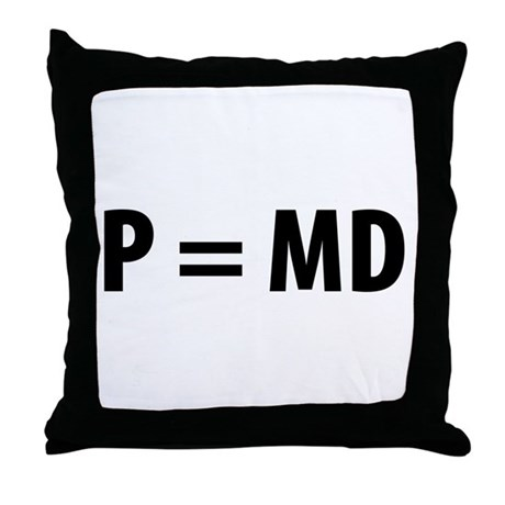 Med Student P=MD Throw Pillow