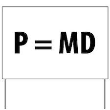 Med Student P=MD Yard Sign