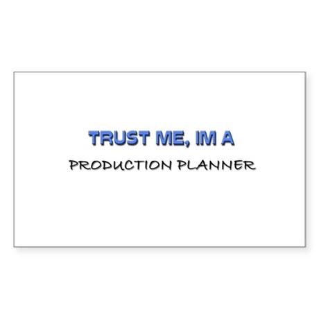 Trust Me I'm a Production Planner Sticker (Rectang