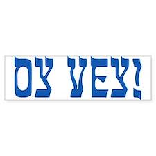 Oy Vey! Bumper Bumper Sticker