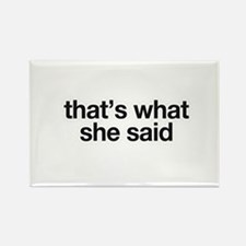 Cute Thats what she said Rectangle Magnet