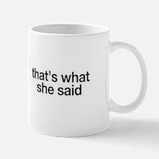 Cute That%2527s what she said Mug