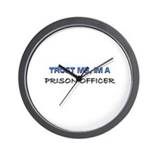 Trust Me I'm a Prison Officer Wall Clock