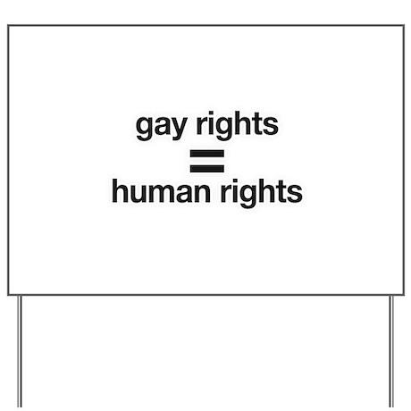 gay rights = human rights Yard Sign