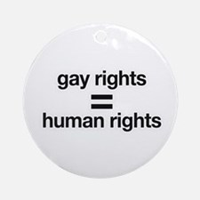 gay rights = human rights Ornament (Round)