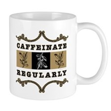 Caffeinate Regularly Mug