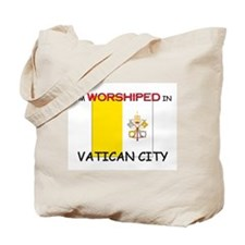 I'm Worshiped In VATICAN CITY Tote Bag