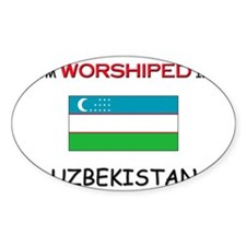 I'm Worshiped In UZBEKISTAN Oval Decal