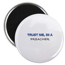 """Trust Me I'm a Preacher 2.25"""" Magnet (10 pack)"""