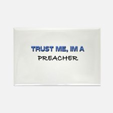 Trust Me I'm a Preacher Rectangle Magnet