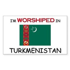 I'm Worshiped In TURKMENISTAN Rectangle Decal