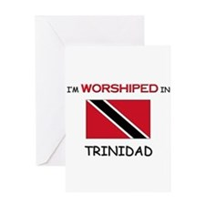 I'm Worshiped In TRINIDAD Greeting Card