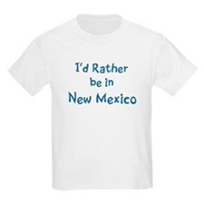 Rather be in New Mexico T-Shirt