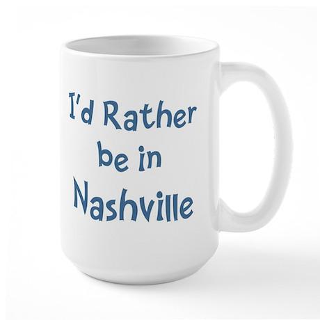 Rather be in Nashville Large Mug