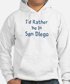 Rather be in San Diego Hoodie
