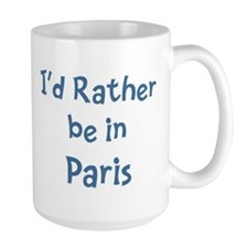 Rather be in Paris Mug