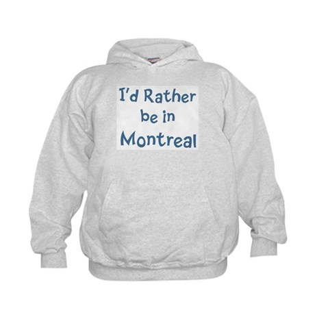 Rather be in Montreal Kids Hoodie