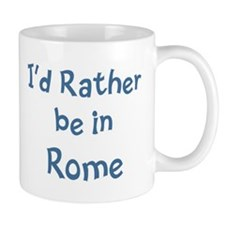 Rather be in Rome Mug