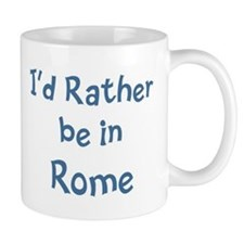 Rather be in Rome Small Mug