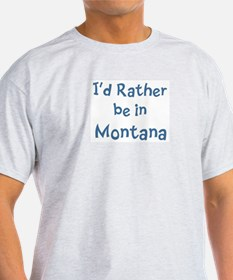 Rather be in Montana T-Shirt