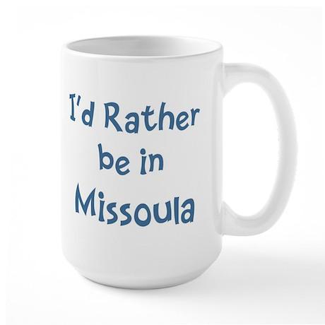 Rather be in Missoula Large Mug
