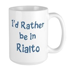 Rather be in Rialto Mug