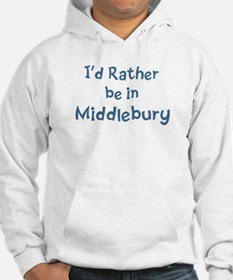 Rather be in Middlebury Hoodie