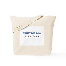 Trust Me I'm a Plasterer Tote Bag