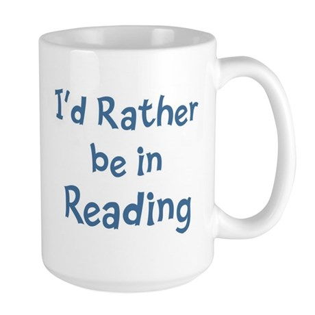 Rather be in Reading Large Mug