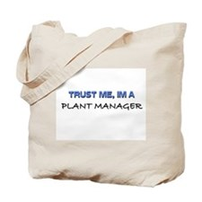 Trust Me I'm a Plant Manager Tote Bag