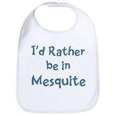 Rather be in Mesquite Bib