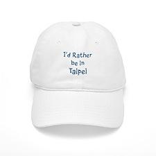 Rather be in Taipei Baseball Cap