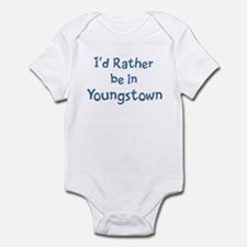 Rather be in Youngstown Infant Bodysuit