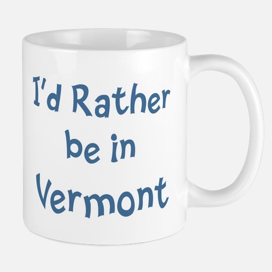 Rather be in Vermont Mug